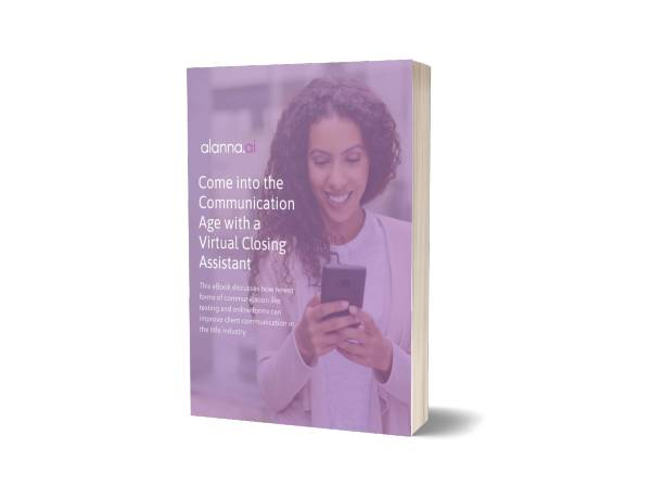 Come into the Communication Age - Title Company Software - Alanna