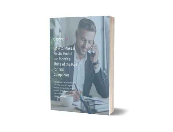Alanna Ai Feb 21 eBook - How to Make a Hectic End of the Month a Thing of the Past for Title Companies